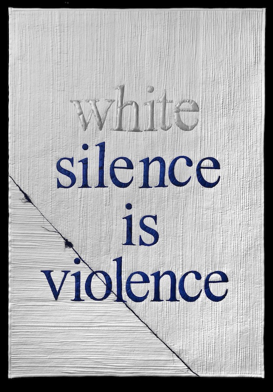 White Silence is Violence quilt by Mary Vaneecke