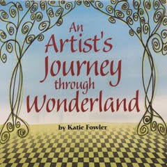 Katie Fowler An Artist's Journey through Wonderland