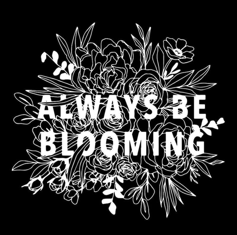 Always be Blooming by Allie Koch