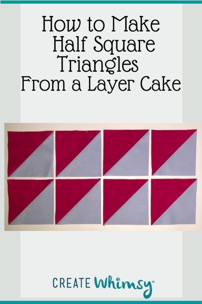 Layer Cake Half Square Triangles PI 7