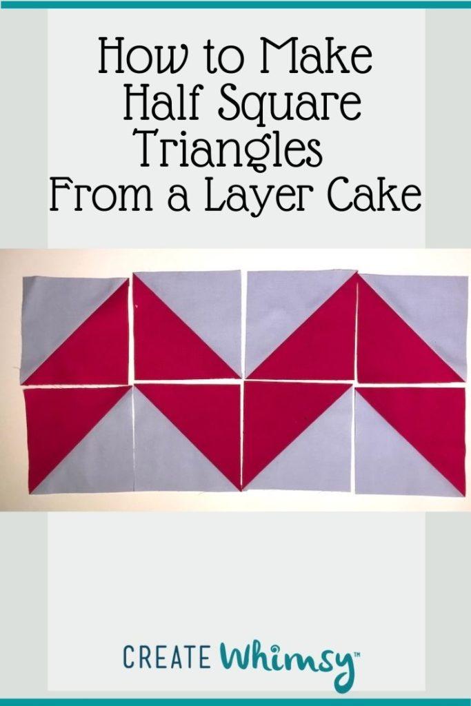 Layer Cake Half Square Triangles PI 8